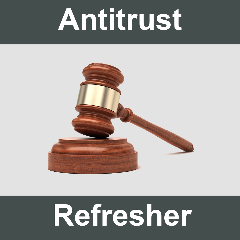 Antitrust Refresher