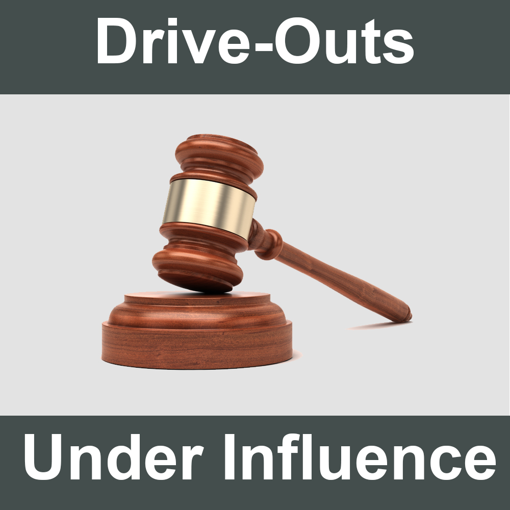 Drive-Outs Under the Influence